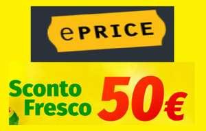 Sconto automatico da 50€ per ordini +500€ - Su ePrice