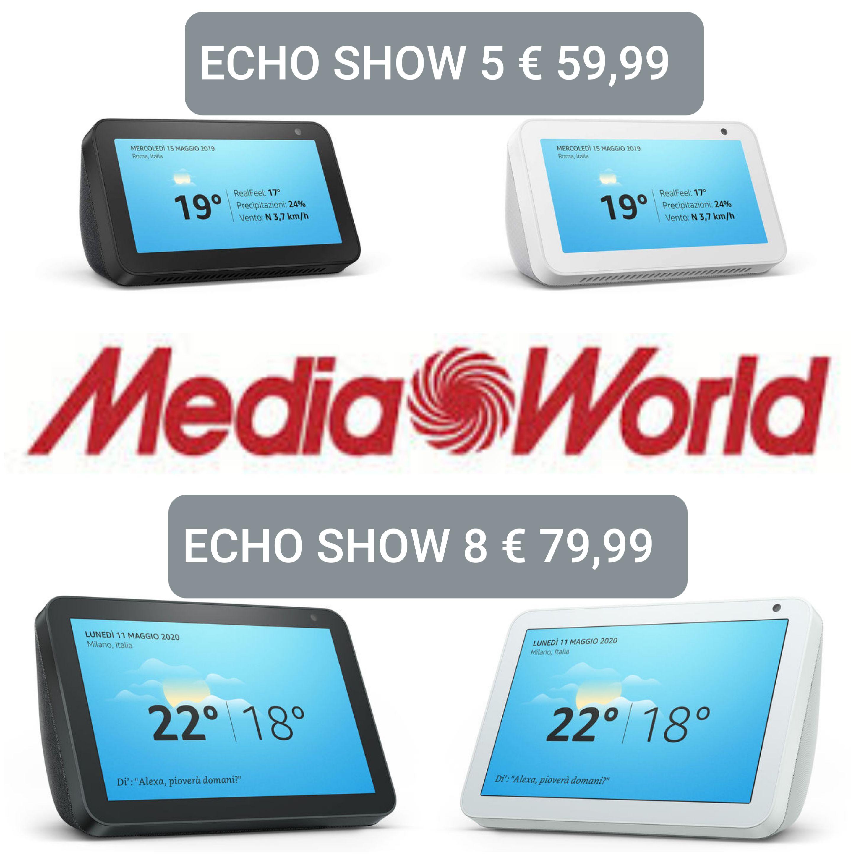 Mediaworld - AMAZON ECHO SHOW 5 e AMAZON ECHO SHOW 8