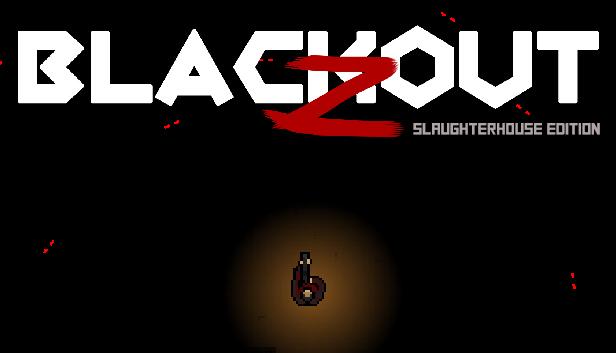 Blackout Z: Slaughterhouse Edition - Gioco PC GRATIS