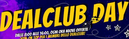 Dealclub Day - Nuove offerte ogni ora (8 - 16:00) - Solo oggi