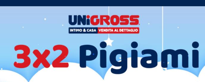 UNIGROSS- Prendi 3 paghi 2 sui pigiami!