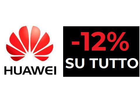 Codice sconto dal 12% su tutto il sito ufficiale Huawei
